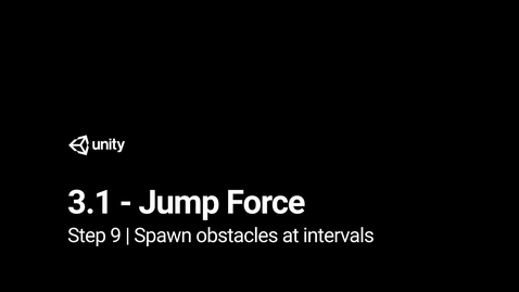 Thumbnail for entry Lesson 3.1 - Jump Force - Step 9 - Spawn obstacles at intervals
