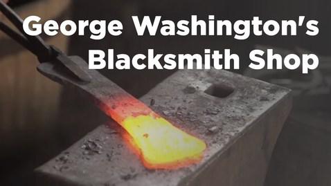 Thumbnail for entry The Blacksmith Shop at Mount Vernon