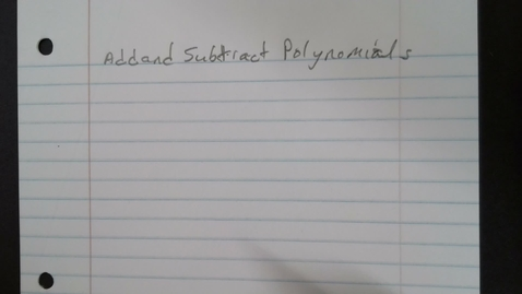 Thumbnail for entry Adding and Subtracting Polynomials - Algebra