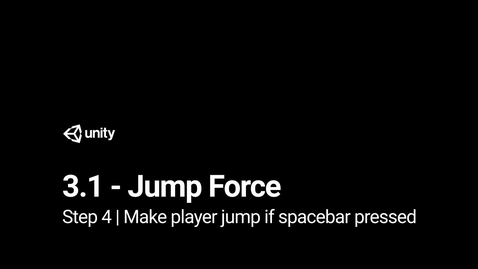 Thumbnail for entry Lesson 3.1 - Jump Force - Step 4 - Make player jump if spacebar pressed