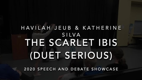 Thumbnail for entry Havilah Jeub & Katherine Silva - The Scarlet Ibis (Duet Serious).mp4