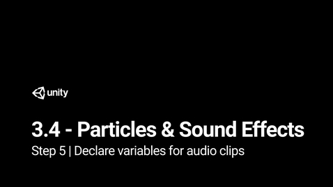 Thumbnail for entry Lesson 3.4 Particles and Sound Effects - Step 5 - Declare variables for Audio Clips
