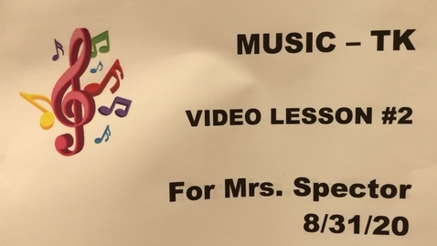 Thumbnail for entry Music - TK Video Lesson #2 Week of August 31, 2020