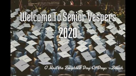 Thumbnail for entry Senior Class Vespers 2020
