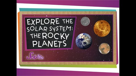 Thumbnail for entry Explore the Solar System: The Rocky Planets