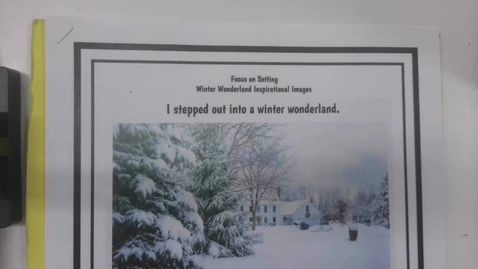 Thumbnail for entry 6th Grade Writing - Setting - A Winter Wonderland - Wednesday May 13