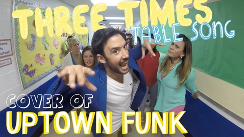 Thumbnail for entry Three Times Table Song (Cover of Uptown Funk by Mark Ronson and Bruno Mars)