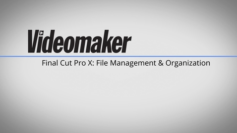 Thumbnail for entry Final Cut Pro X Tutorial- File Management and Organization 1D