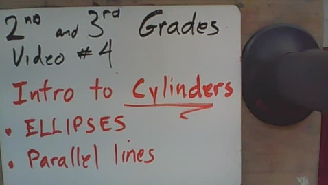 Thumbnail for entry 2nd and 3rd Grade video #4  cylinders and ellipses