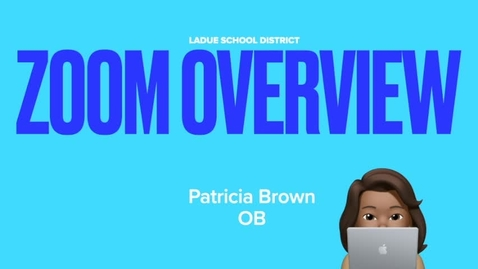 Thumbnail for entry Zoom Overview,  Patricia Brown, Technology Specialist