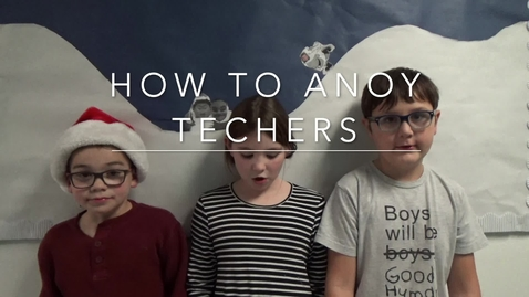 Thumbnail for entry How to Annoy Teachers (1)