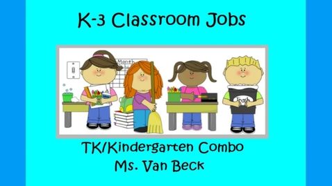 Thumbnail for entry Classroom Jobs