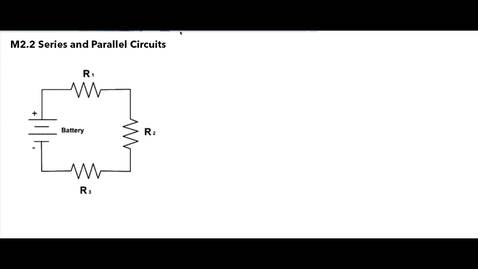Thumbnail for entry Clip Clip of M2.2 Series and Parallel Circuits