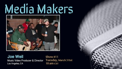 Thumbnail for entry Media Makers show #11 - Joe Weil