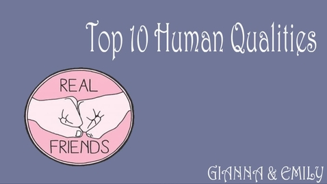 Thumbnail for entry Gianna and Emily's Top 10 Human Qualities - BB 2016/2017