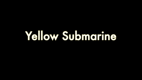 Thumbnail for entry Yellow Submarine