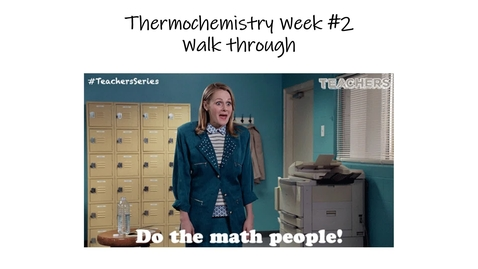 Thumbnail for entry Thermo Notes Walk through week 2