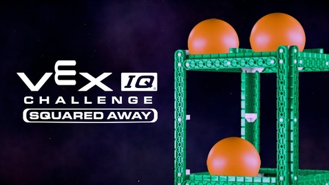 Thumbnail for entry VEX IQ Challenge Squared Away: 2019 - 2020 VIQC Game