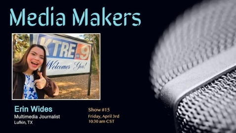 Thumbnail for entry Media Makers show #15 Erin Wides