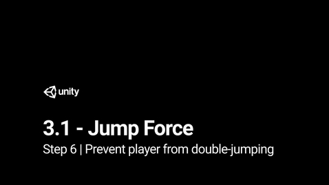 Thumbnail for entry Lesson 3.1 - Jump Force - Step 6 - Prevent player from double-jumping