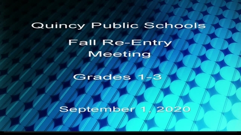 Thumbnail for entry Fall Re Entry Meeting grades 1-3