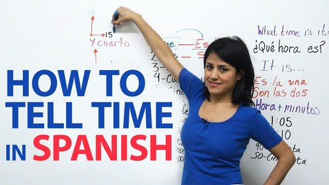 Thumbnail for entry How to tell time in Spanish