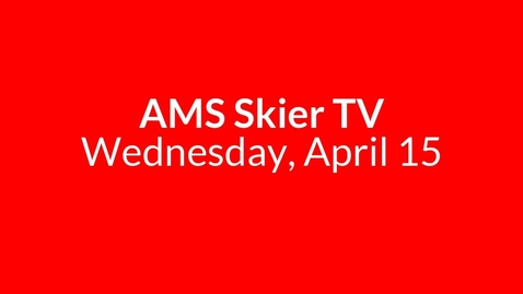 Thumbnail for entry AMS Skier TV - April 15, 2020