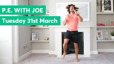 Thumbnail for entry P.E with Joe | Tuesday 31st March 2020