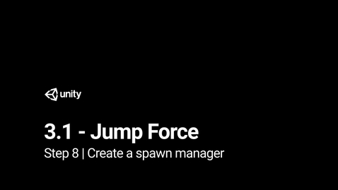 Thumbnail for entry Lesson 3.1 - Jump Force - Step 8 - Create a spawn manager