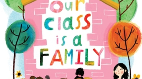 Thumbnail for entry Our Class is a Family