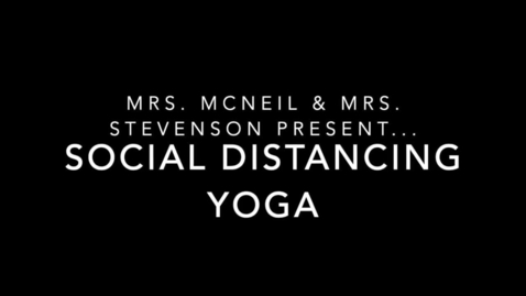 Thumbnail for entry CMS Stays Active: Yoga with Mrs. McNeil and Mrs. Stevenson