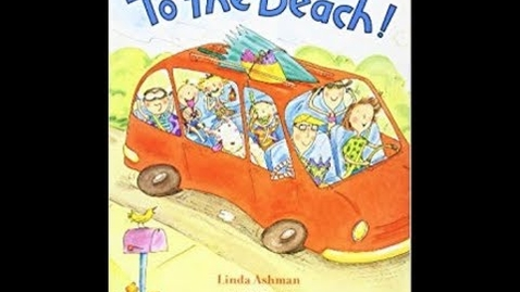 Thumbnail for entry To the Beach By Linda Ashman | Children's Book Read Aloud