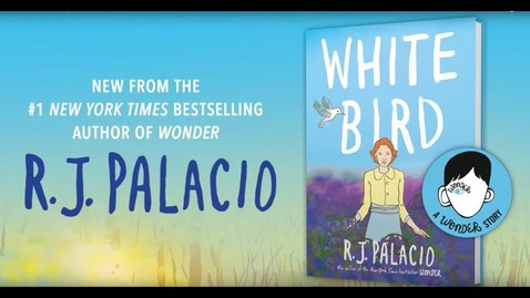 Thumbnail for entry White Bird: A Wonder Story | R.J. Palacio