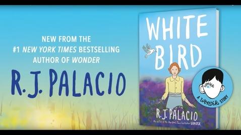 Thumbnail for entry White Bird: A Wonder Story | R.J. Palacio
