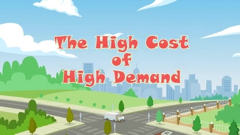 Thumbnail for entry The High Cost of High Demand