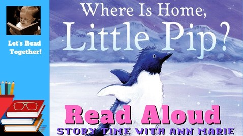 Thumbnail for entry Where Is Home, Little Pip? ~ READ ALOUD with Song | Story time with Ann Marie
