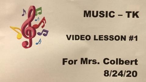 Thumbnail for entry Music - TK Video Lesson #1 for Mrs. Colbert 8/24/20