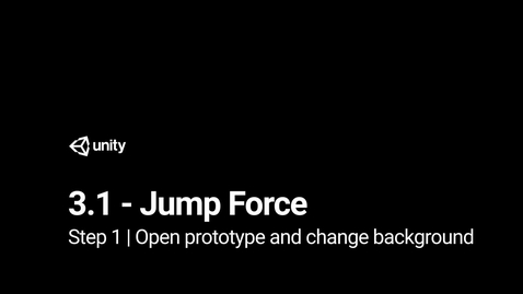 Thumbnail for entry Lesson 3.1 - Jump Force - Step 1 - Open prototype & change background