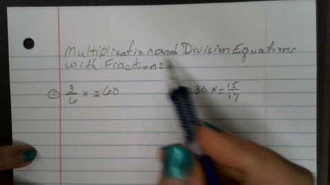Thumbnail for entry Multiplication Division Equations with Fractions