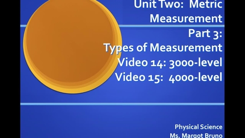 Thumbnail for entry Video 14 (3000) & Video 15 (4000) Mass vs. Weight, Unit 2 Metric Measurement, Part 3 Types of Measurements