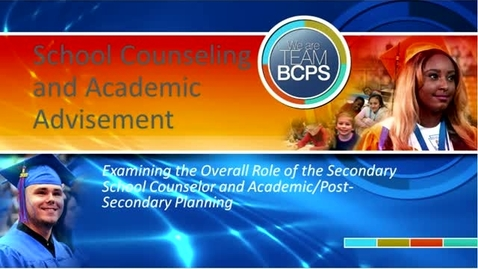 Thumbnail for entry Secondary School Counseling and Academic Advisement