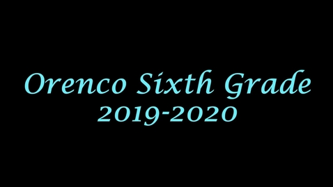 Thumbnail for entry Orenco Sixth Grade Slide Show 2019-2020