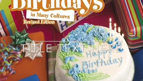 "Thumbnail for entry ""Birthdays in Many Cultures"" Read Aloud"