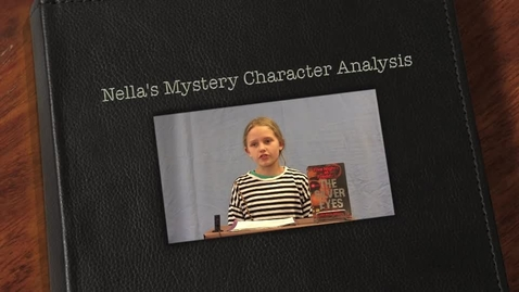 Thumbnail for entry Nella's Mystery Character Analysis
