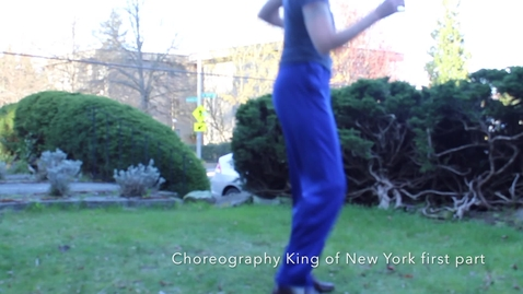 Thumbnail for entry Choreography - King of New York