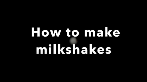 Thumbnail for entry How to Make Milkshakes