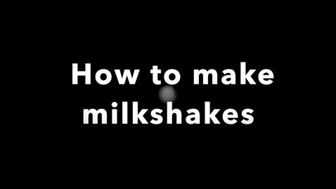 Thumbnail for entry How to Make Milkshakes