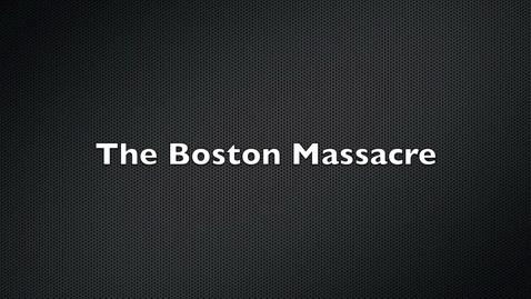 Thumbnail for entry The Boston MAssacre