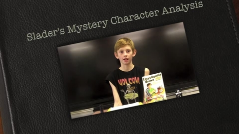 Thumbnail for entry Slader's Mystery Character Analysis