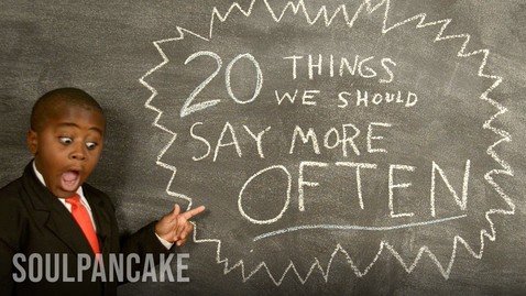 Thumbnail for entry Kid President's 20 Things We Should Say More Often